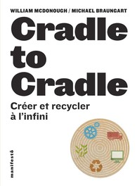 Cradle to Cradle – William Mcdonough , Michael Braungart