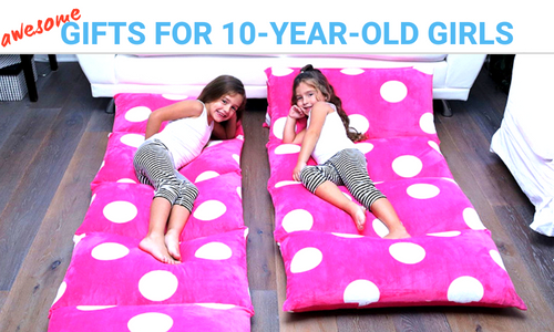 The Best Gift Ideas For 10 Year Old Girls 2019: For Girls Who Are Awesome and Ready to Change the World