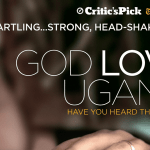 GOD LOVES UGANDA Investigates the Troubling Influence of American Evangelicals on Human Rights in Africa