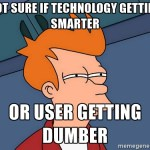 Technology Makes Us Dumber If We Let It