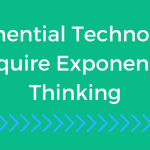Shift Your Mindset to Think Exponentially