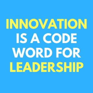 innovation is a code word for leadership
