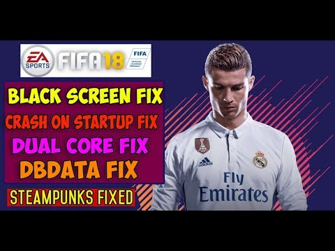FIFA 18 Black Screen Fix – Dual Core Error Fixed | Steampunks Crack Fixed [100% Working]