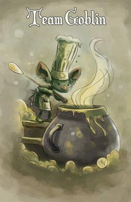 """Goblins Drool, Fairies Rule!"" - Team Goblin"