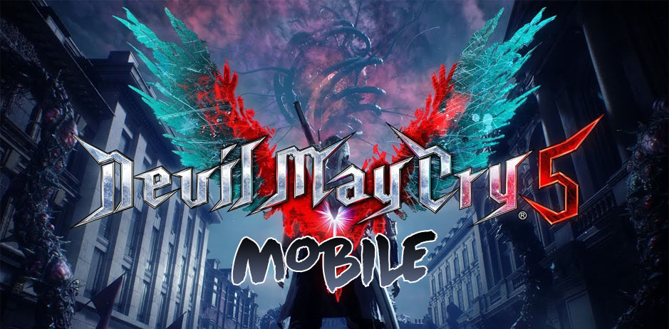 Devil May Cry 5 Apk Download Android and iOS - GameAPKBase Com