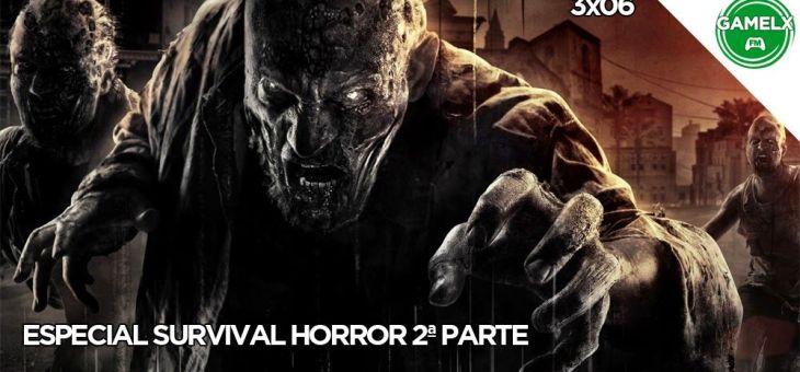 GAMELX FM 3×06 – Especial Survival Horror 2ª Parte