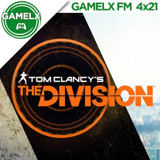 GAMELX FM 4×21 – Tom Clancy's The Division – Beta