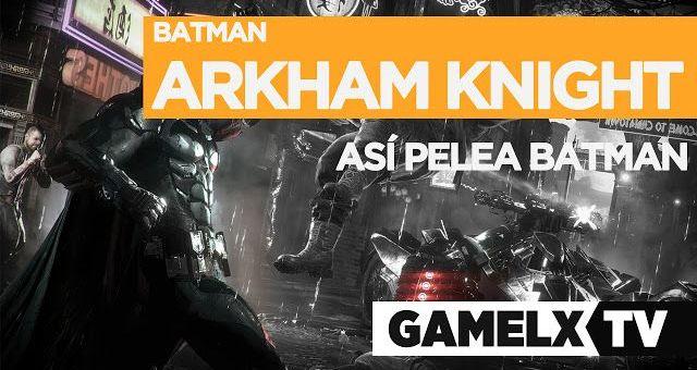 Batman Arkham Knight™ | Así pelea Batman | Gameplay en español