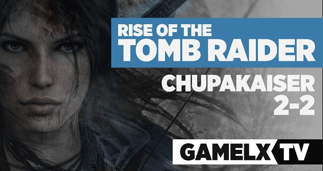 Rise Of The Tomb Raider: Gameplay Terceras/Primeras impresiones de Chupa…
