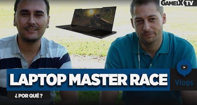 ¿Por qué comprar un PC Laptop Master Race? | Consejos para comprar un Portátil Gaming | Vlog