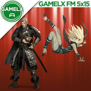 GAMELX 5×15 – Nioh + Gravity Rush Saga