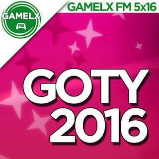 GOTY 2016 | GAMELX 5×16