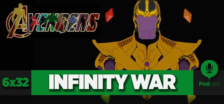 GAMELX 6×32 – [Off Topic] Vengadores: Infinity War