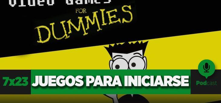 Juegos para iniciarse – GAMELX 7×23