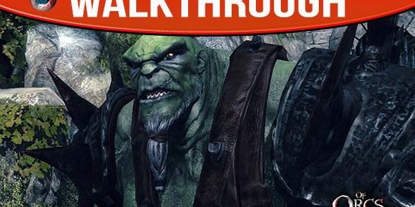 Of Orcs and Men walkthrough