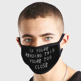 If Youre Reading This Your Too Close Writing Non Medical 3 Ply Face Mask