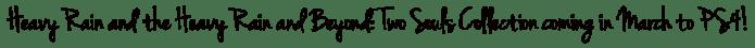 1455558798-text Heavy Rain & Beyond Two Souls Collection se trouve une date