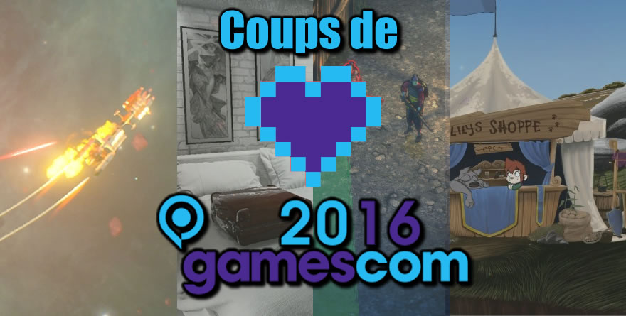 Gamescom 2016 – Coups de coeur de la redac'