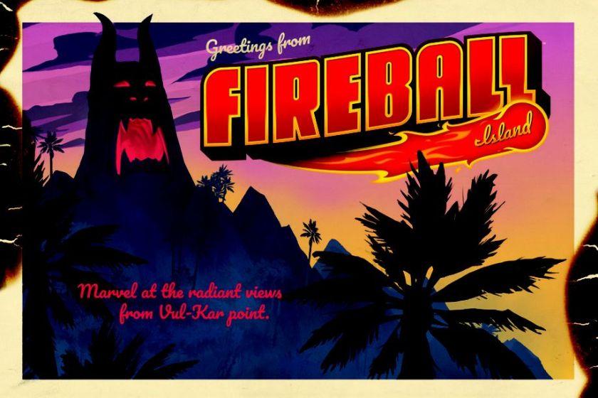 Greetings from Fireball Island