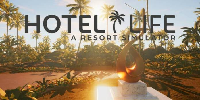 Hotel Life - A Resort Simulator