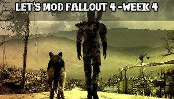 SPECIAL - Let's mod Fallout 4 - WEEK I | GamingBoulevard