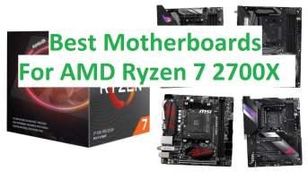 Best Motherboards for AMD Ryzen 7 2700x