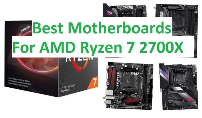7 Best Motherboards for AMD Ryzen 7 2700X Processor