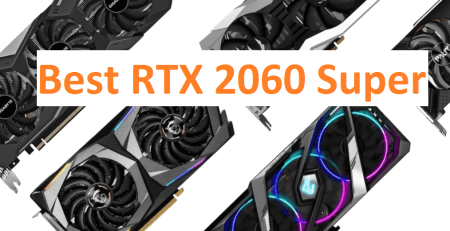 Best RTX 2060 Super GPUs in 2021 – Top Picks