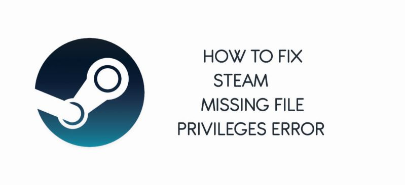 how to fix steam missing file privileges error