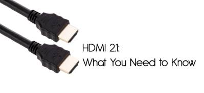 hdmi 2.1 all you need to know
