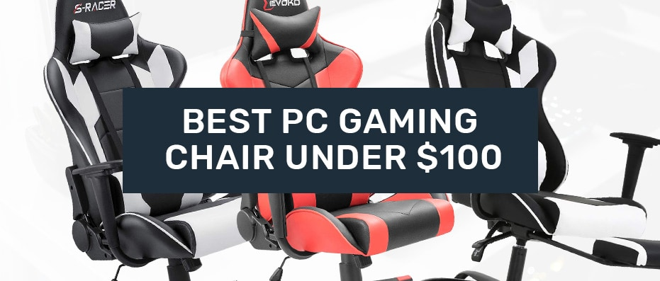 PC Gaming Chairs under 100