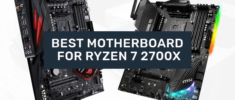 good Motherboards for Ryzen 7 2700x