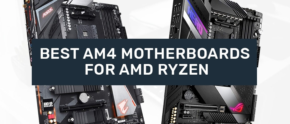 AMD Ryzen AM4 Motherboards