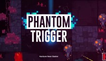 Phantom Trigger announcement