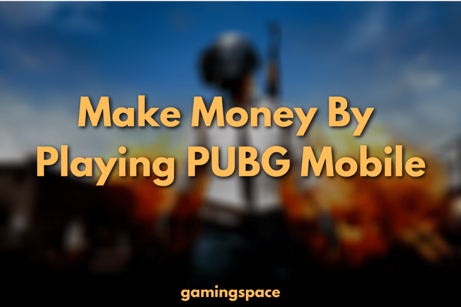 Make Money By Playing PUBG Mobile