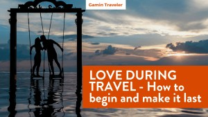 Love during travel – Is it really possible
