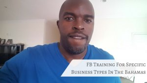 Facebook Training For Local Bahamian Businesses