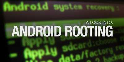 Advantages and Disadvantages of Rooting Android