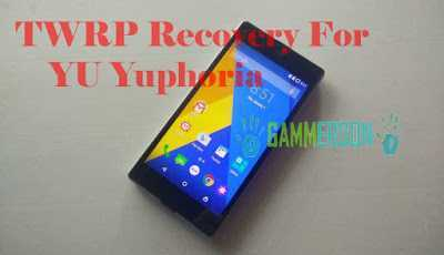 Download-TWRP-recovery-for-Yu-yuphoria-gammerson