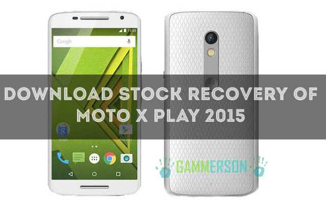download-stock-recovery-of-moto-x-play