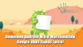 Updated] Download Gapps for Marshmallow 6 0 and Cm13