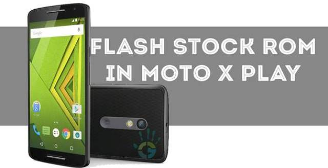 download-and-flash-stock-firmware-moto-x-play