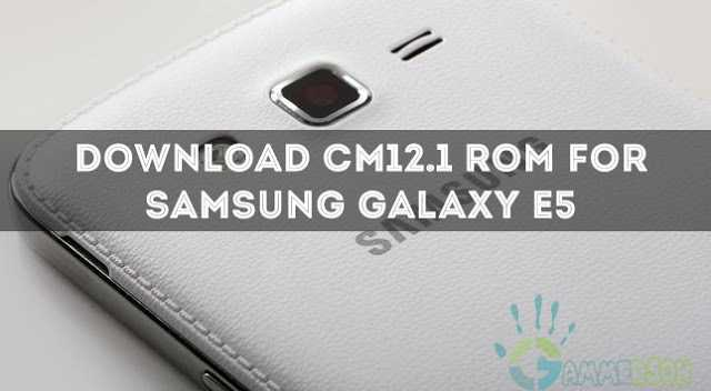 download-cm121-rom-for-galaxy-e5