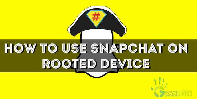 how-to-use-snapchat-on-rooted-device
