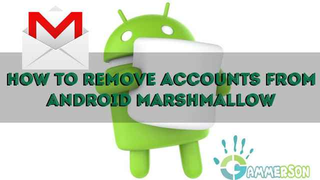 how-to-remove-gmail-account-on-mardshmallow