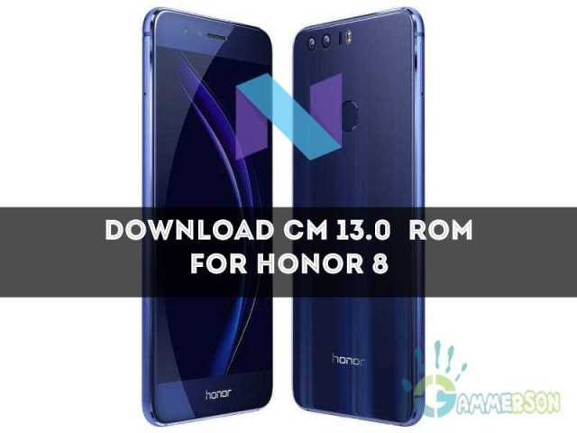 How to download and install Cm13 rom on Honor 8
