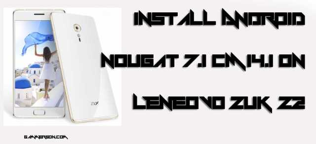 [Official] Cm14.1 zuk z2 brings Android nougat 7.1 Download