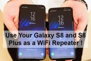 Use Your Galaxy S8 and S8 Plus as a WiFi Repeater