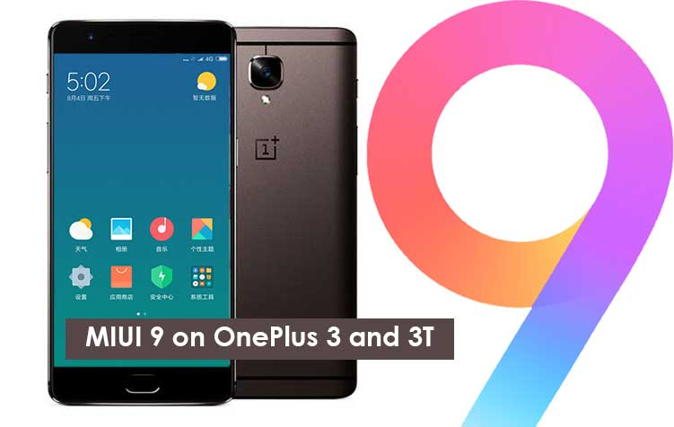 How To Install MIUI 9 on OnePlus 3T