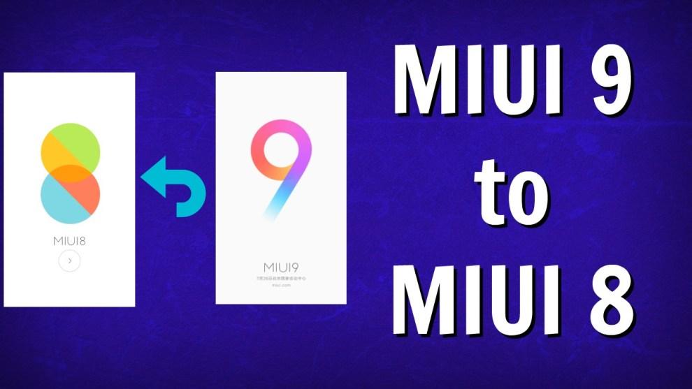 How to Downgrade MIUI 9 to MIUI 8
